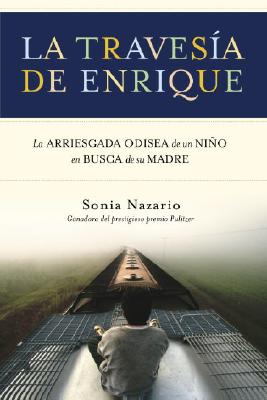 La Travesia De Enrique / Enrique's Journey By Nazario, Sonia